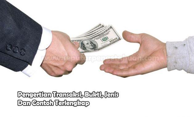Pengertian Transaksi, Bukti, Jenis Dan Contoh