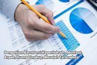 Pengertian Akuntansi Keperilakuan, Manfaat, Aspek, Ruang Lingkup, Masalah