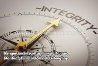 Pengertian Integritas, Fungsi, Tujuan, Manfaat, Ciri-Ciri Pribadi