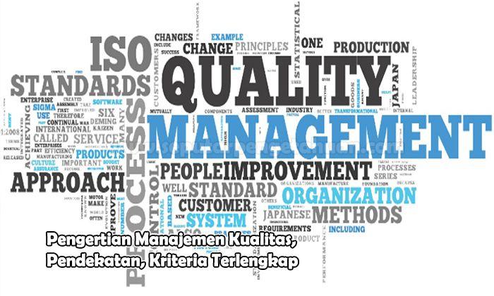 Pengertian Manajemen Kualitas, Pendekatan, Kriteria