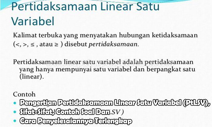 Pengertian Pertidaksamaan Linear Satu Variabel (PtLSV), Sifat-Sifat, Contoh Soal Dan Cara Penyelesaiannya