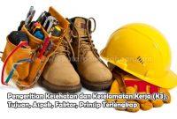 Pengeritian Kesehatan dan Keselamatan Kerja (K3), Tujuan, Aspek, Faktor, Prinsip