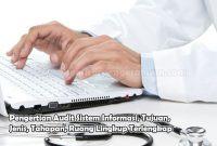 Pengertian Audit Sistem Informasi, Tujuan, Jenis, Tahapan, Ruang Lingkup