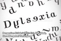 Pengertian Disleksia, Ciri-Ciri, Penyebab, Cara Mengatasi
