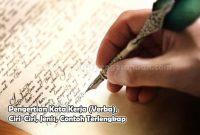 Pengertian Kata Kerja (Verba), Ciri-Ciri, Jenis, Contoh