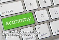 Pengertian Prinsip Ekonomi, Tujuan, Ciri-Ciri, Jenis, Contoh