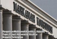Pengertian Mahkamah Konstitusi, Sejarah, Tugas, Fungsi, Wewenang, Struktur Anggota