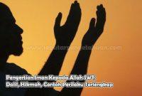 Pengertian Iman Kepada Allah SWT, Dalil, Hikmah, Contoh Perilaku