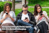 Pengertian Interaksi Sosial, Syarat, Ciri-Ciri, Bentuk