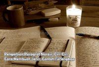 Pengertian Paragraf Narasi, Ciri-Ciri, Cara Membuat, Jenis, Contoh