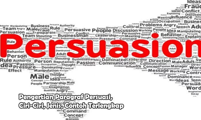 Pengertian Paragraf Persuasi, Ciri-Ciri, Jenis, Contoh