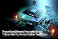 Pengertian Rekayasa Perangkat Lunak, Tujuan, Kriteria, Ruang Lingkup