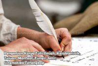 Pengertian Karya Tulis Ilmiah, Karakteristik, Tujuan, Manfaat, Fungsi, Jenis, Sistematika