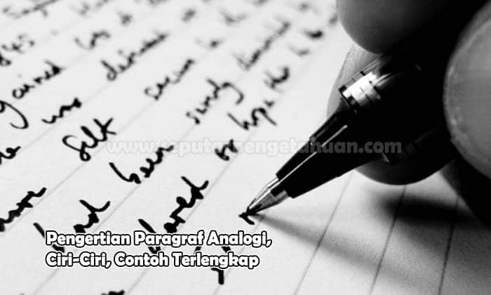 Pengertian Paragraf Analogi, Ciri-Ciri, Contoh