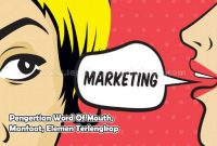 Pengertian Word Of Mouth, Manfaat, Elemen