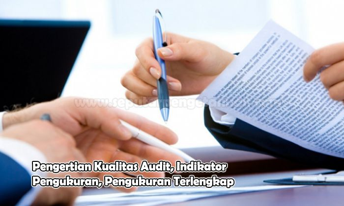 Pengertian Kualitas Audit, Indikator Pengukuran, Pengukuran
