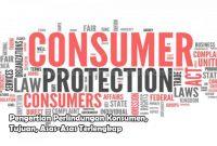 Pengertian Perlindungan Konsumen, Tujuan, Asas-Asas