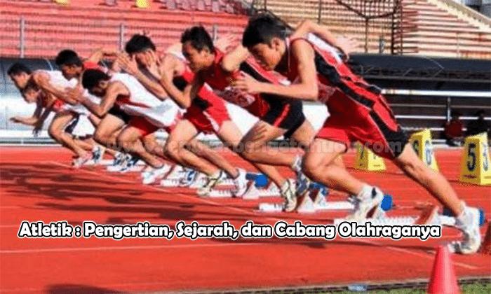 Atletik Pengertian Sejarah Dan Cabang Olahraganya
